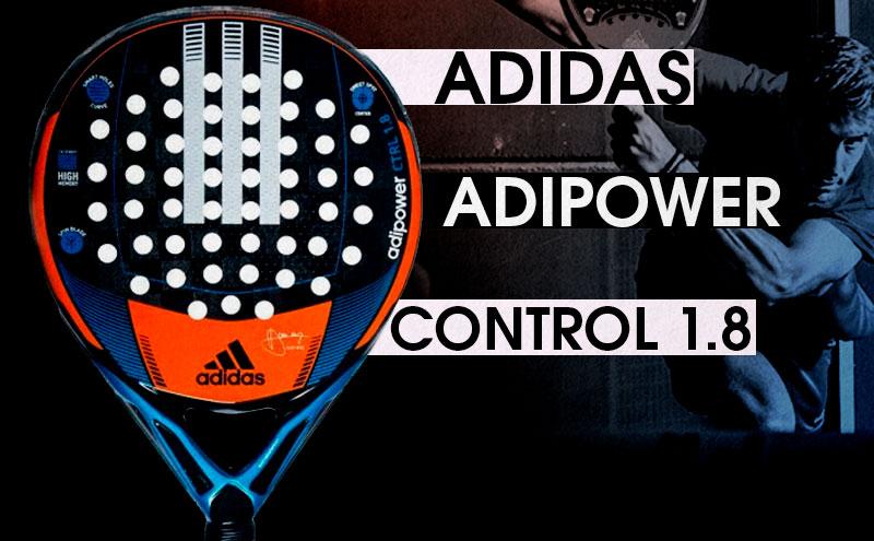 aguacero contenido Tesauro  Análisis y opinión Adidas Adipower Control 1.8 2018   Time2Padel